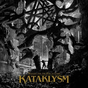 "KATAKLYSM: ""Waiting for the End to Come"""