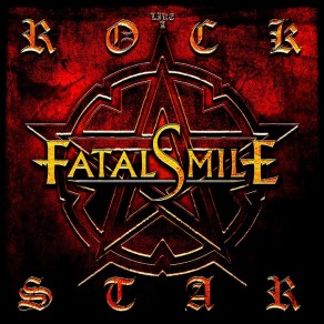 "FATAL SMILE - ""LIKE A ROCKSTAR"" - NEW SINGLE"