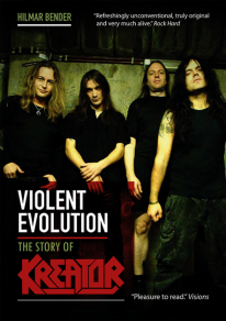Violent Evolution: The Story of KREATOR by Hilmar Bender