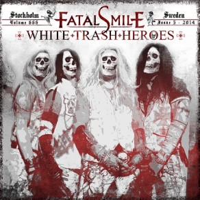 "FATAL SMILE - ""White Trash Heroes"""