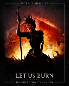 WITHIN TEMPTATION: LET US BURN LIVE DVD/BLU-RAY