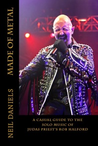 MADE OF METAL – A CASUAL GUIDE TO THE SOLO MUSIC OF JUDAS PRIEST'S ROB HALFORD