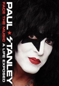 Paul Stanley: Face the Music: A Life Exposed