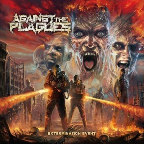 "Against the Plagues: ""EXTERMINATION EVENT"""