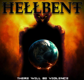 "Hellbent - New album ""There Will Be Violence"""