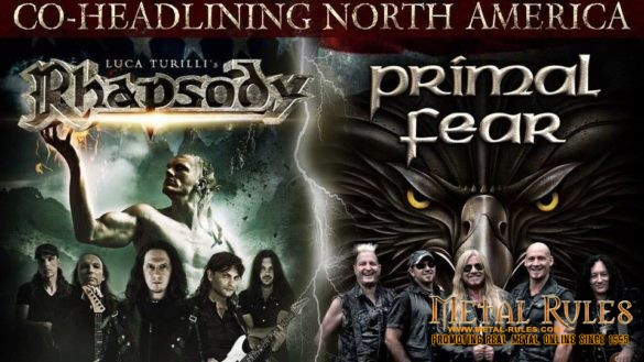 Primal Fear and Luca Turilli's Rhapsody Monday May 30 @ Club Soda, Montreal Wednesday June 1 @ Virgin Mobile Mod Club, Toronto