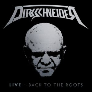 "DIRKSCHNEIDER ""Live - Back To The Roots"""