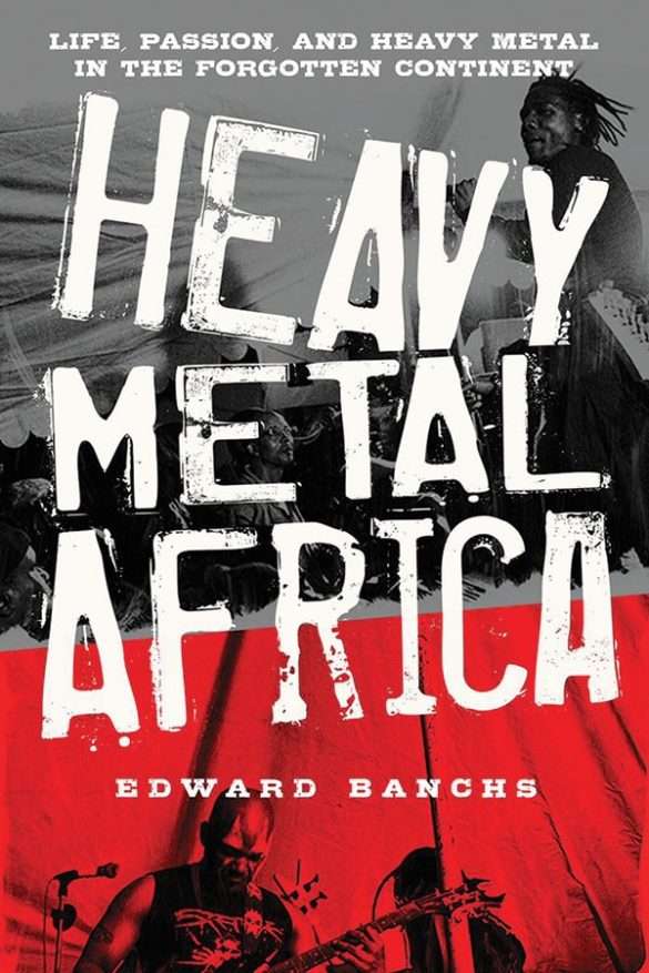 Edward Banchs, author of Heavy Metal Africa