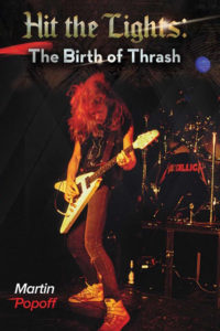 Hit The Lights! - The Birth of Thrash by Martin Popoff