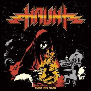 Haunt – Burst Into Flames