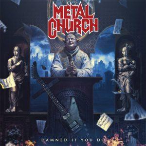 Metal Church - Damned If You Do