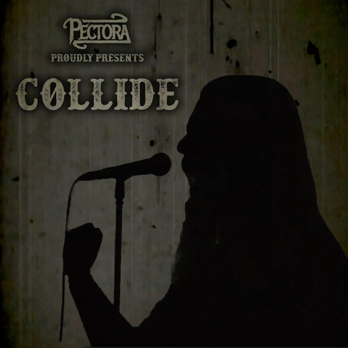 "PECTORA ""COLLIDE"""