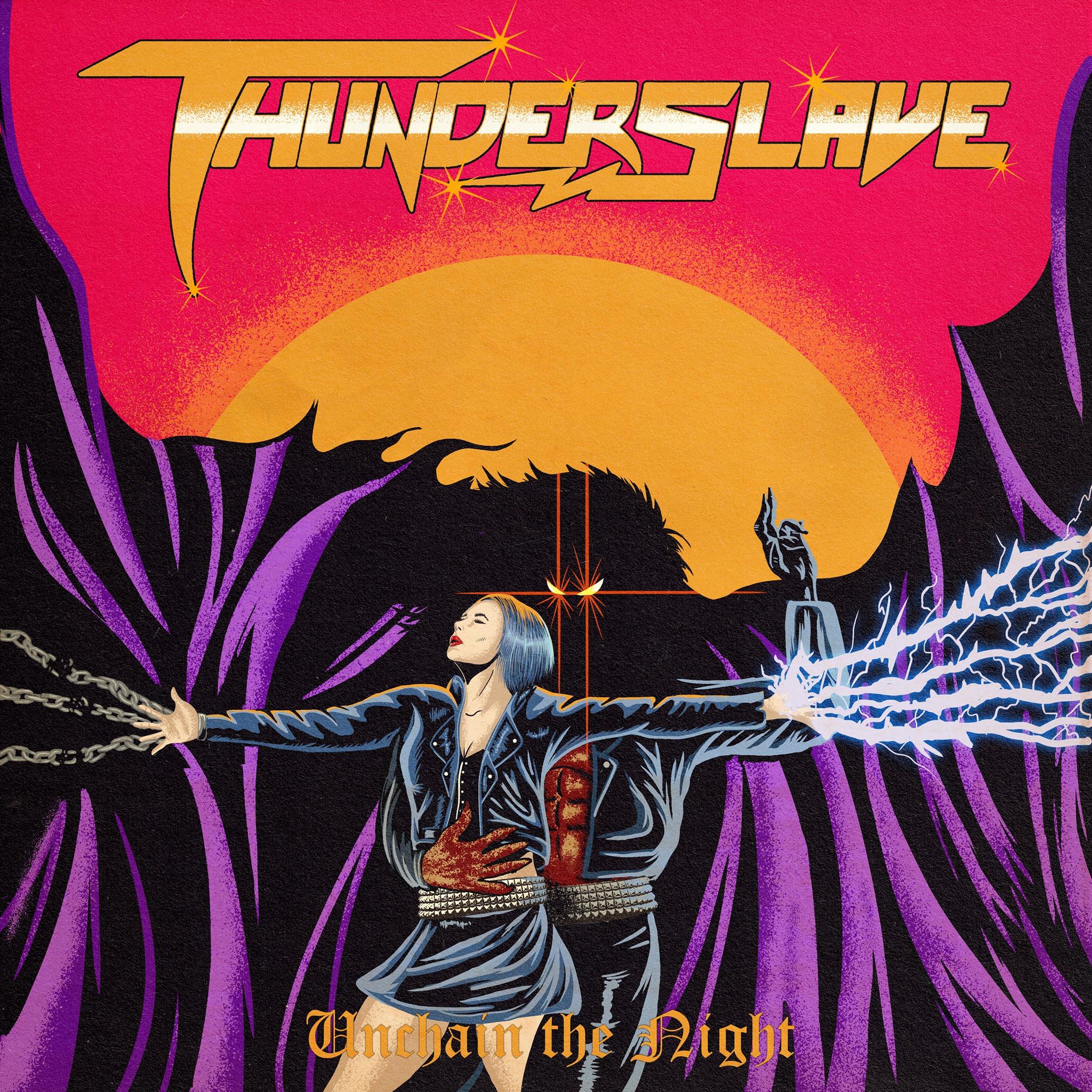 Thunderslave - ''Unchain The Night''