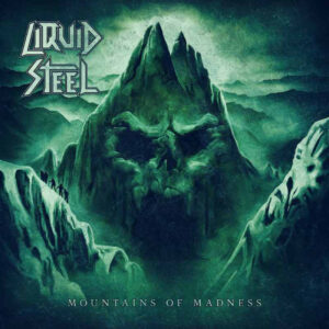 liquid steel Mountains of Madness