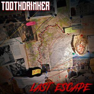 TOOTHDRINKER last escape